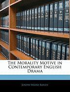 The Morality Motive in Contemporary English Drama