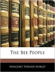The Bee People - Margaret Warner Morley