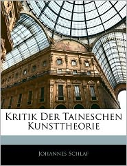 Kritik Der Taineschen Kunsttheorie - Johannes Schlaf