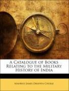 Cockle, Maurice James Draffen: A Catalogue of Books Relating to the Military History of India