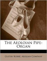 The Aeoloian Pipe-Organ - Gustav Kobbe