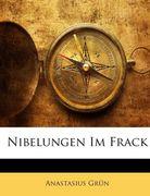Grün, Anastasius: Nibelungen Im Frack