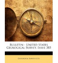 Bulletin - United States Geological Survey, Issue 385 - Geological Survey (U S ), U S Geological Survey & Orienteering S