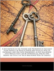 A Description Of The Theory And Properties Of Inclined Plane Wheels - Timothy Sheldrake