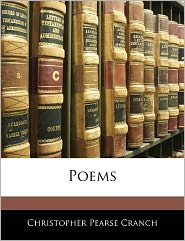 Poems - Christopher Pearse Cranch
