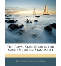 The 'Royal Star' Readers for Mixed Schools. Standard I - Thomas Nelson & Sons