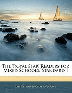 The 'Royal Star' Readers for Mixed Schools. Standard I