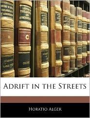 Adrift in the Streets - Horatio Alger