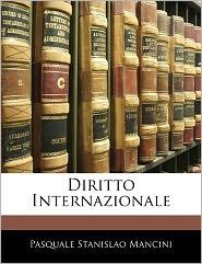Diritto Internazionale - Pasquale Stanislao Mancini