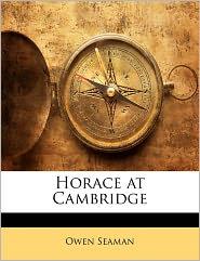 Horace At Cambridge - Owen Seaman
