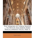 The Sermons of Edwin Sandys ... - Edwin Sandys