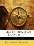 De Aguilar, Juan Jáuregui Y: Rimas De Don Juan De Jáuregui