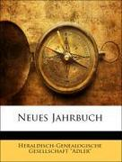 Heraldisch-Genealogische Gesellschaft Adler: Jahrbuch der K. K. heraldischen Gesellschaft Adler. Elfter Band