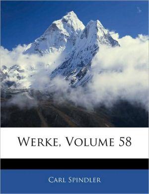 Werke, Volume 58