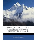 From Gretna Green to Land's End - Katharine Lee Bates