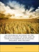 Jamieson, John: An Historical Account of the Ancient Culdees of Iona, and of Their Settlements in Scotland, England, and Ireland