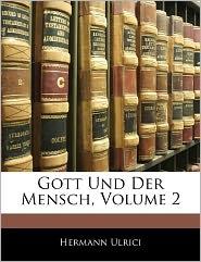 Gott Und Der Mensch, Volume 2 - Hermann Ulrici