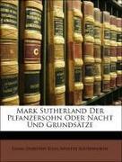 Southworth, Emma Dorothy Eliza Nevitte: Mark Sutherland Der Plfanzersohn Oder Nacht Und Grundsätze, Erster Band