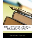 The Library of Original Sources, Volume 9 - Oliver Joseph Thatcher