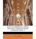 Sancti Ambrosii Opera, Volume 32, Part 1, Issue 1 - Saint Ambrose
