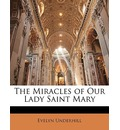 The Miracles of Our Lady Saint Mary - Evelyn Underhill