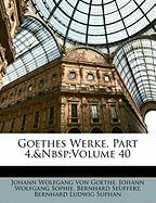 Goethes Werke, Part 4, Volume 40