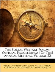 The Social Welfare Forum - National Conference On Social Welfare, Created by National Conference of Charities and Cor