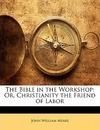 The Bible in the Workshop - John William Mears