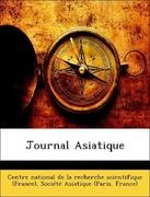 Société Asiatique (Paris, France);Centre national de la recherche scientifique (France): Journal Asiatique