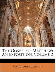 The Gospel Of Matthew - Arno Clemens Gaebelein