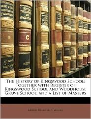 The History Of Kingswood School - Arthur Henry Lee Hastling