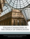 Italian Characters in the Epoch of Unification - Evelyn Lilian Haze Martinengo-Cesaresco