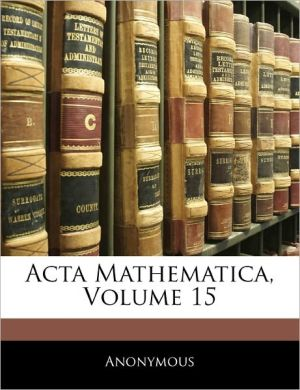 Acta Mathematica, Volume 15 - Anonymous