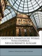 Von Goethe, Johann Wolfgang: Goethe´s Sämmtliche Werke: Vollständige, Neugeordnete Ausgabe, Sechzehnter Band
