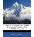 The Englishman in Kansas: Or, Squatter Life and Border Warfare