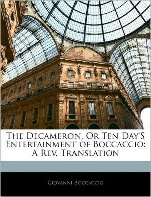The Decameron, Or Ten Day's Entertainment Of Boccaccio