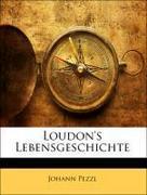 Pezzl, Johann: Loudon´s Lebensgeschichte