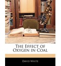 The Effect of Oxygen in Coal - Dr David White