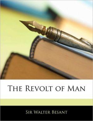 The Revolt Of Man - Walter Besant