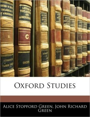 Oxford Studies - Alice Stopford Green, John Richard Green