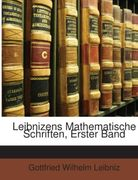 Leibniz, Gottfried Wilhelm: Leibnizens Mathematische Schriften, Erster Band