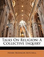 Talks on Religion: A Collective Inquiry