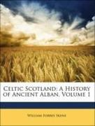 Skene, William Forbes: Celtic Scotland: A History of Ancient Alban, Volume 1