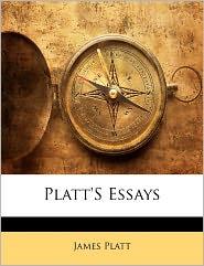 Platt's Essays - James Platt