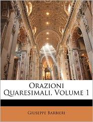 Orazioni Quaresimali, Volume 1 - Giuseppe Barbieri