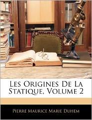 Les Origines De La Statique, Volume 2 - Pierre M. Duhem