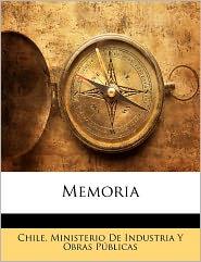 Memoria - Chile. Ministerio De Industria Y Obras P