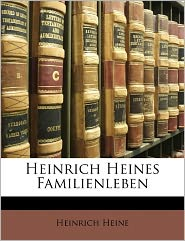 Heinrich Heines Familienleben - Heinrich Heine