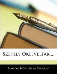 Sz Kely Oklev Lt R. - Magyar T Rt Nelmi T Rsulat