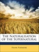 Podmore, Frank: The Naturalisation of the Supernatural